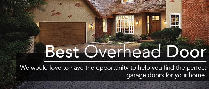 Best Overhead Door: we'll help you find the perfect garage door for your home