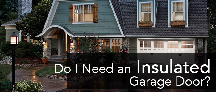 Do you need an Insulated Garage Door?