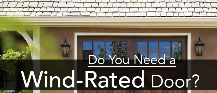 Do you need a Wind-Rated Garage Door?
